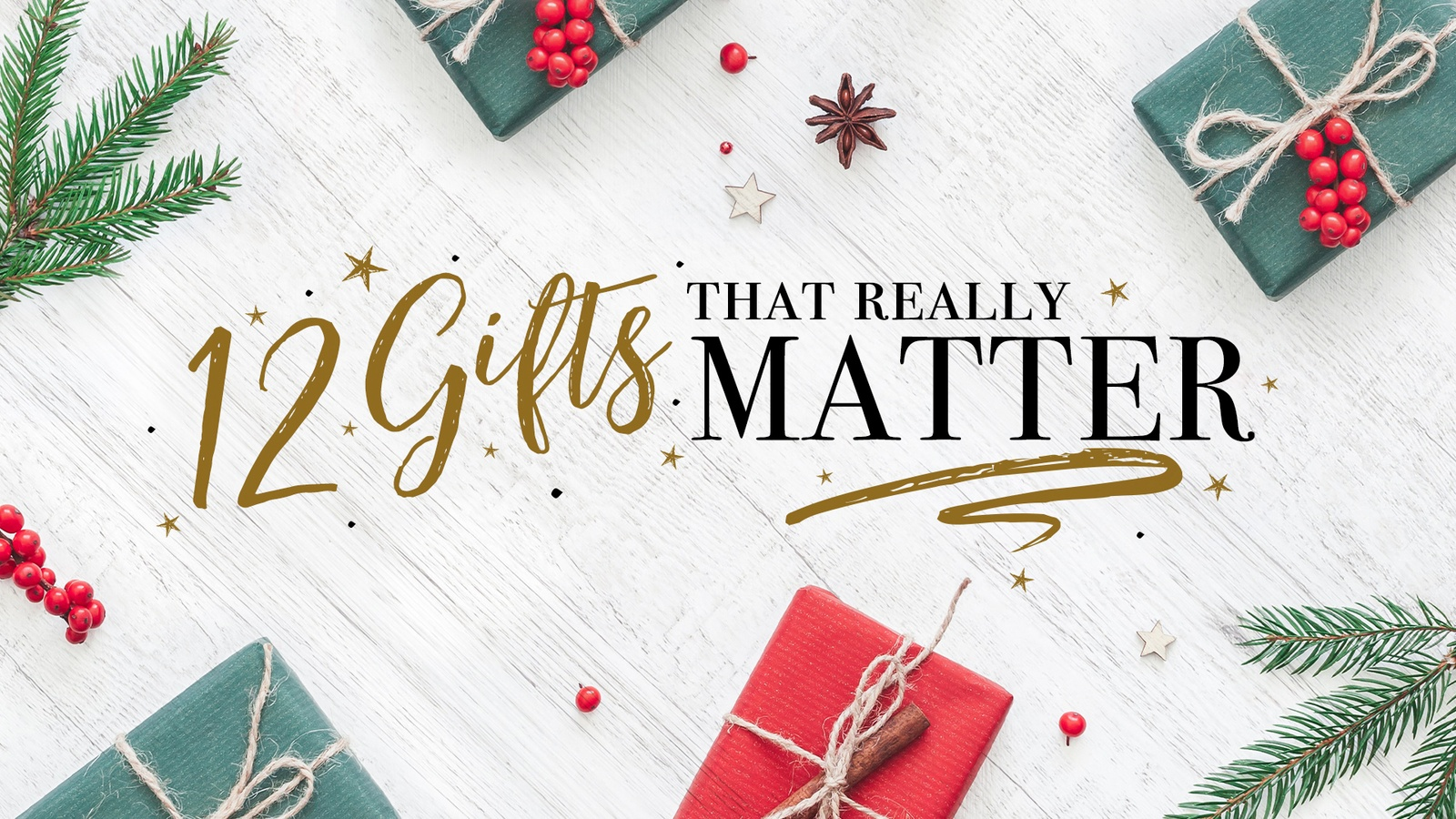 12 Gifts That Really Matter