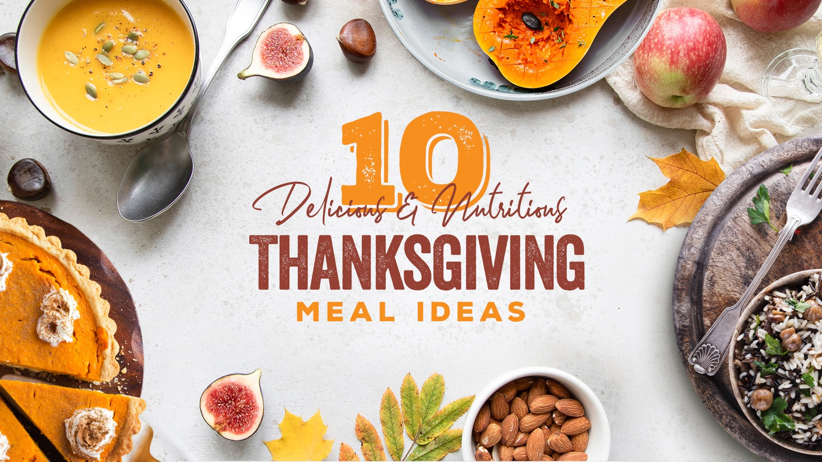 10 Delicious & Nutritious Thanksgiving Meal Ideas