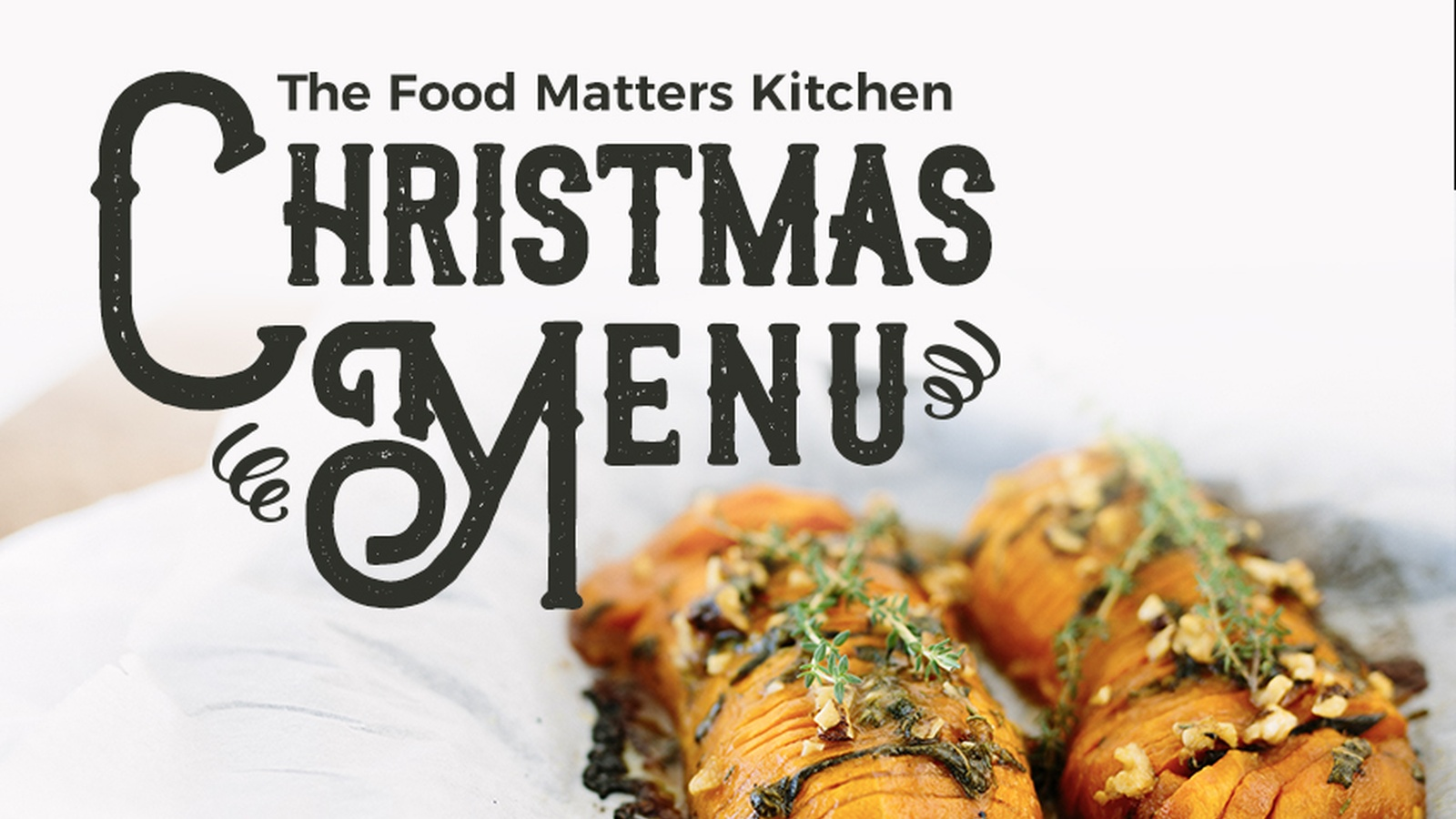 Christmas Menu Planning with Food Matters Kitchen
