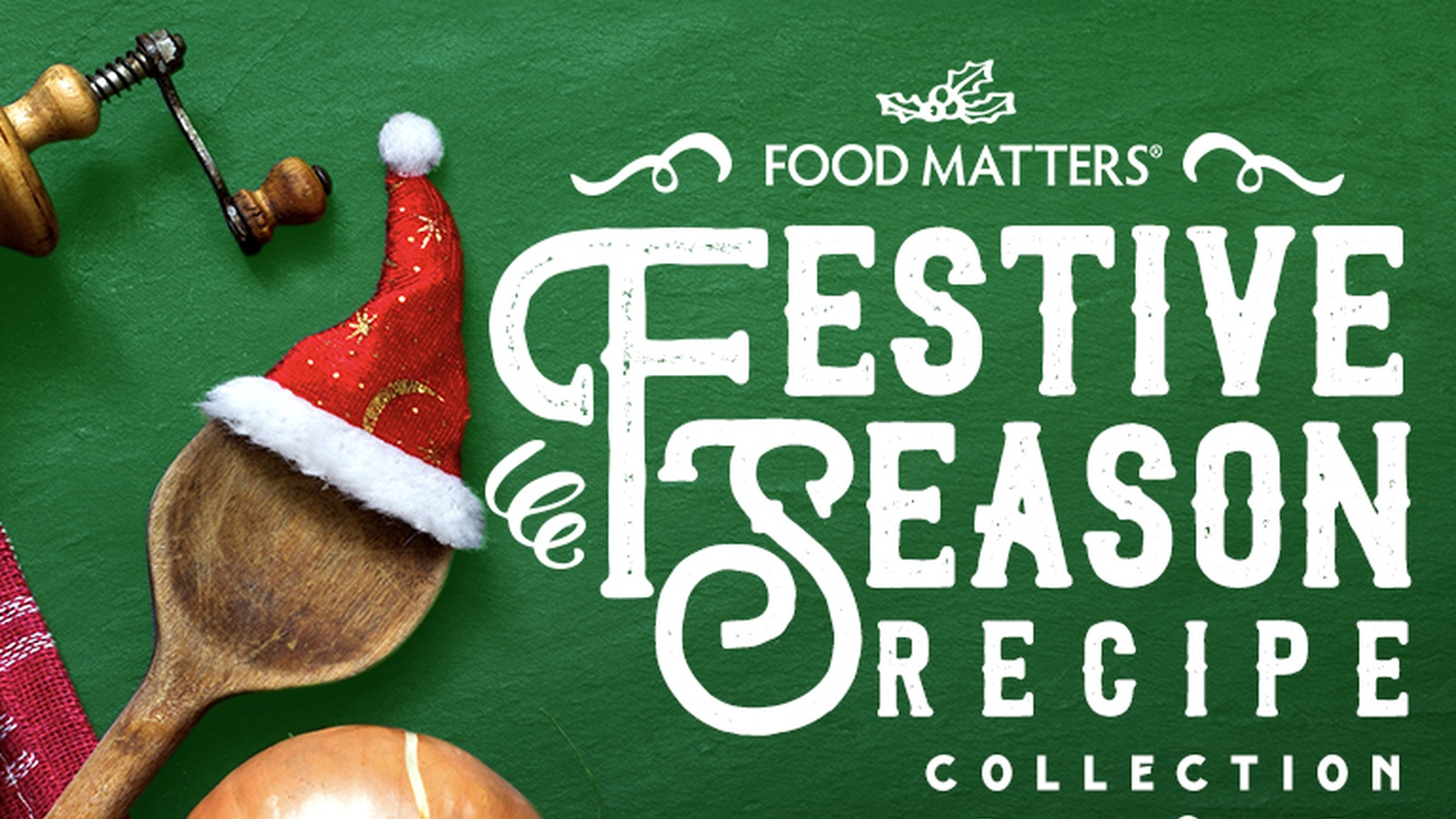 Festive Season Recipe Inspiration with Food Matters TV