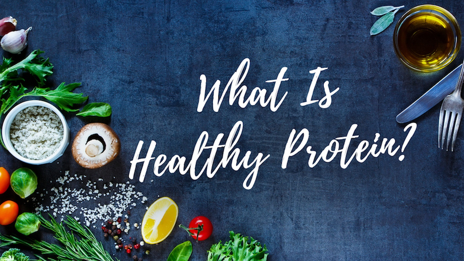 "What Is ""Healthy"" Protein?"