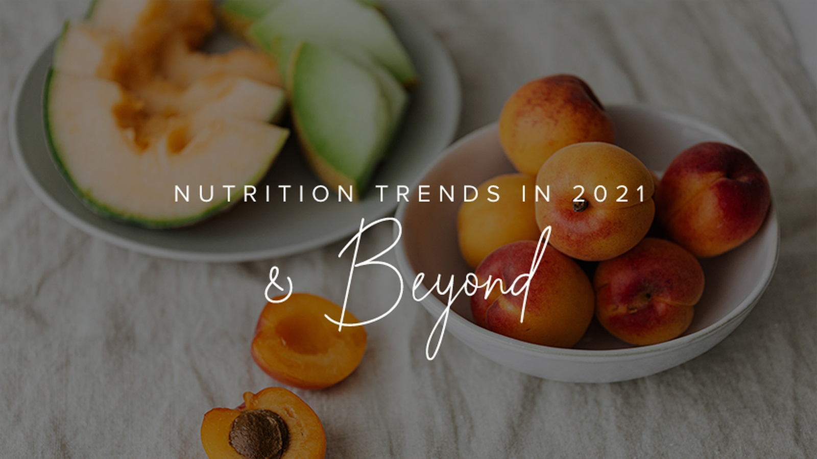 Nutrition Trends in 2021 & Beyond