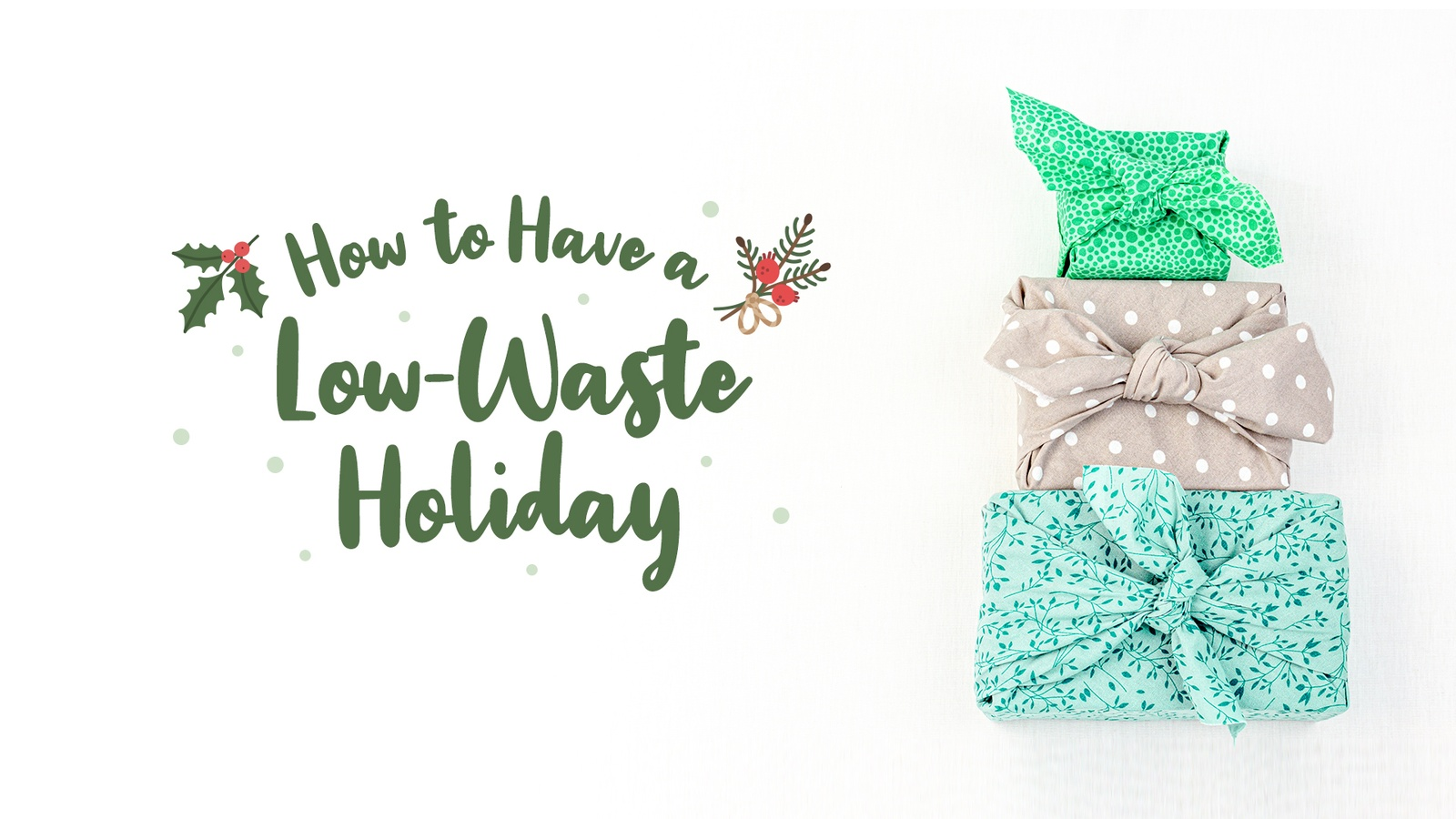 How to Have a Low-Waste Holiday