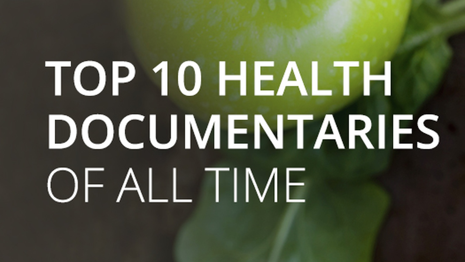 Top 10 Health Documentaries Of All Time