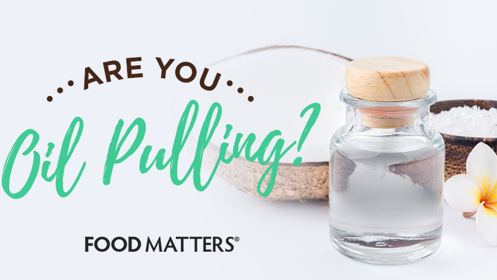 10 Reasons to Start Oil Pulling