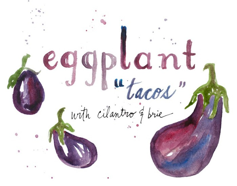 Eggplant Tacos With Cilantro & Brie (Recipe)