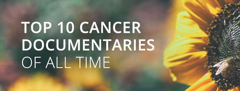 Top 10 Cancer Documentaries Of All Time