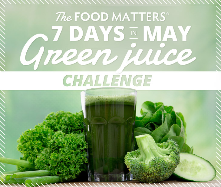 The Food Matters 7 Days in May Green Juice Challenge