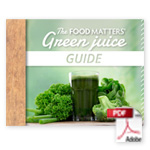 Food Matters Green Juice Guide