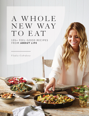 A Whole New Way To Eat - recipe book by Vladia Cobrdova