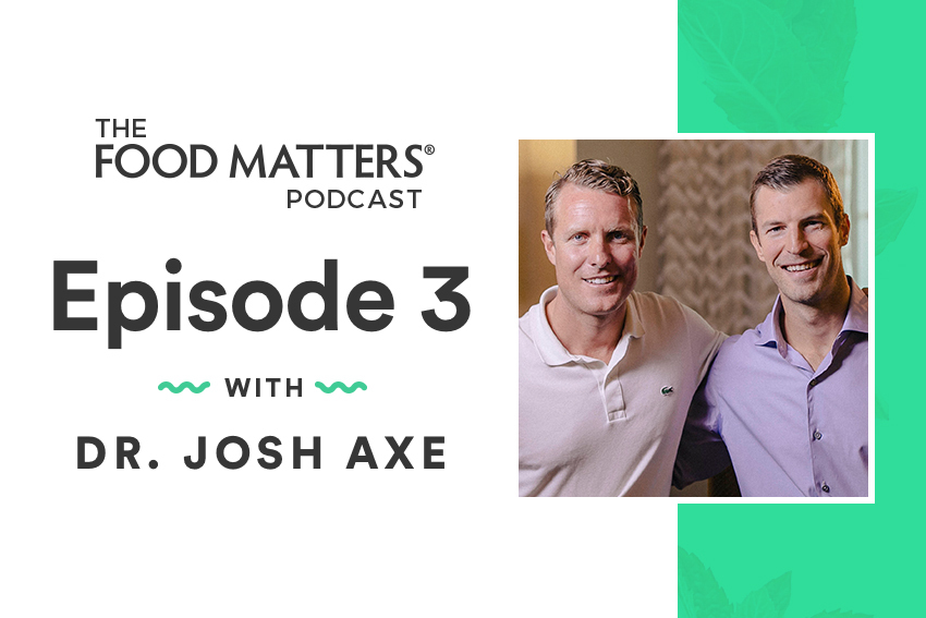 EP3: Heal Your Gut Naturally with Dr Josh Axe