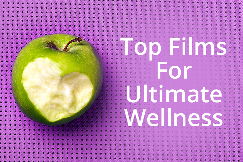 Top Films For Ultimate Wellness