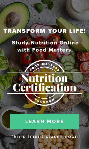 The Food Matters Nutrition Certification Program - Study Nutrition From the Comfort of Your Own Home - Enrollment Closes November 23, 2020.