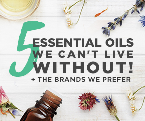 5 essential oils we can't live with out + the brands we prefer