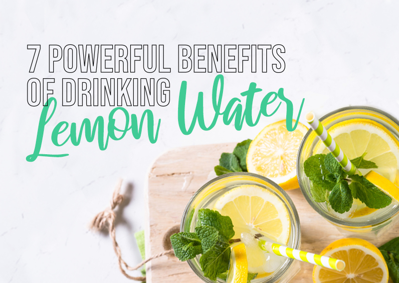 7 Powerful Benefits of Drinking Lemon Water