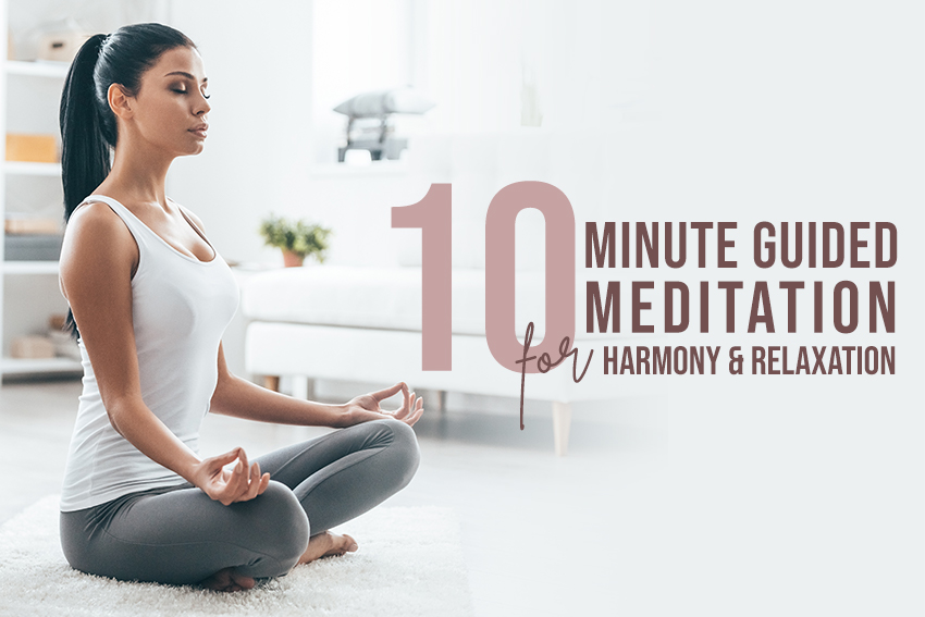 10 Minute Guided Meditation For Harmony and Relaxation