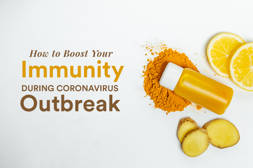How to Boost Your Immunity During Coronavirus Outbreak