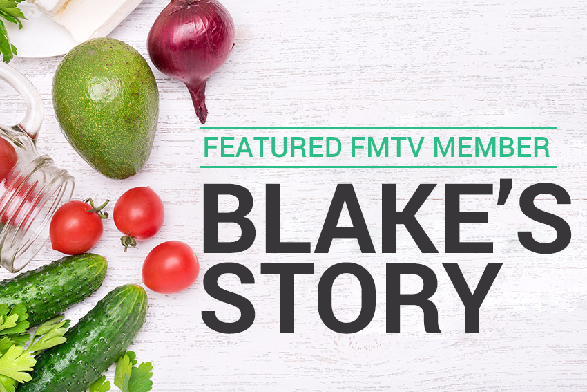 Featured FMTV Member: Blake's Story