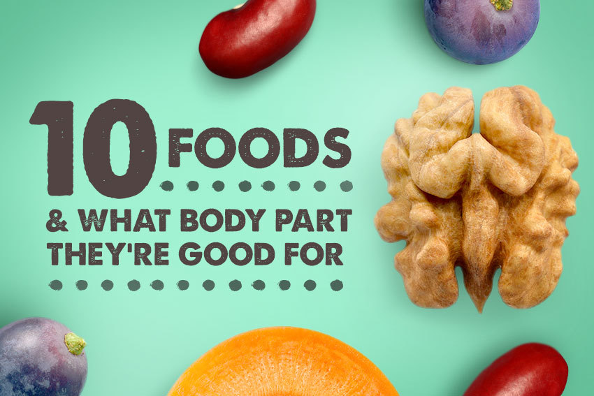 10 Foods and What Body Part They're Good For (Infographic)
