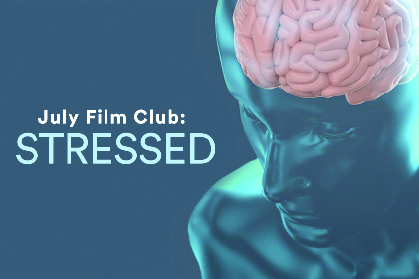 July Film Club: Stressed