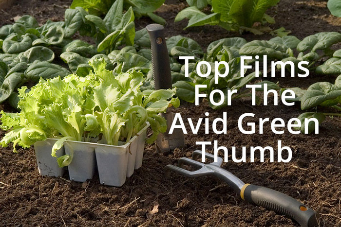 Top Films For The Avid Green Thumb