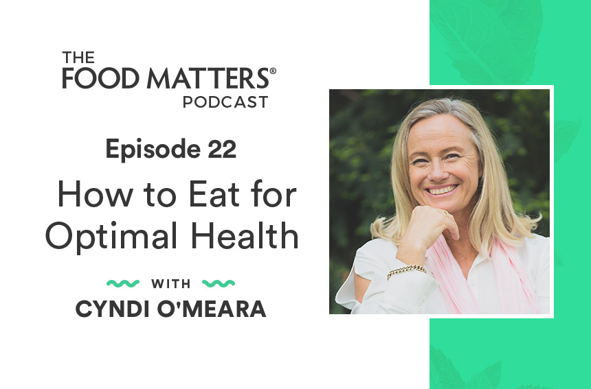 Episode 22: How to Eat for Optimal Health with Cyndi O'Meara