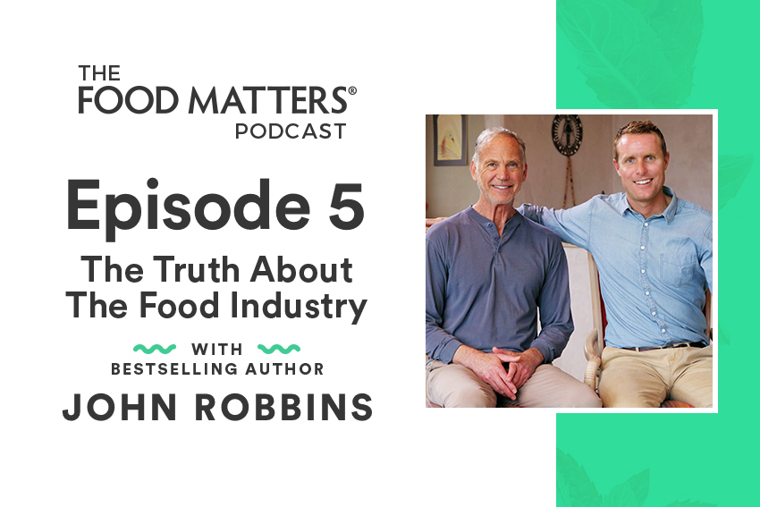 EP5: The Truth About The Food Industry With Bestselling Author John Robbins