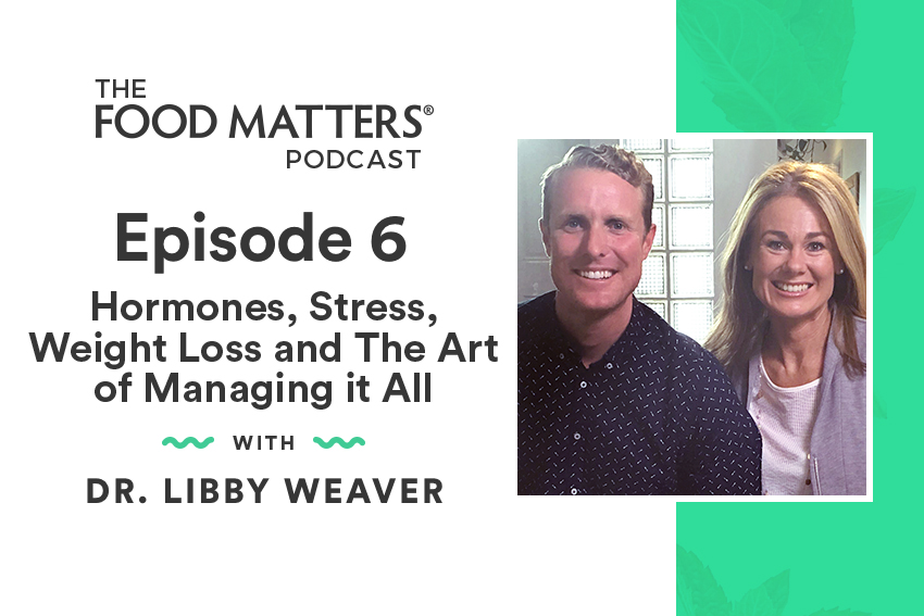 EP6: Hormones, Stress, Weight Loss and The Art of Managing it All with Dr Libby