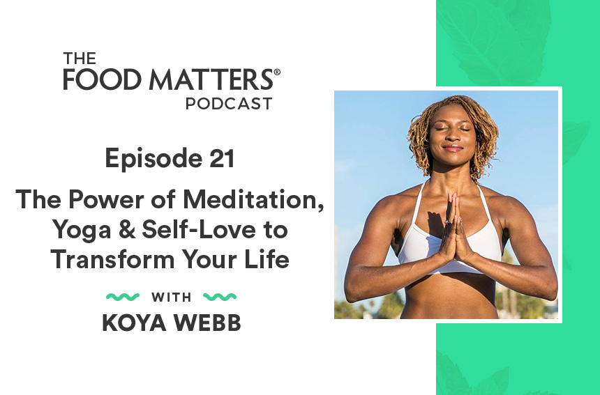 Episode 21: The Power of Meditation, Yoga & Self-Love to Transform Your Life with Koya Webb