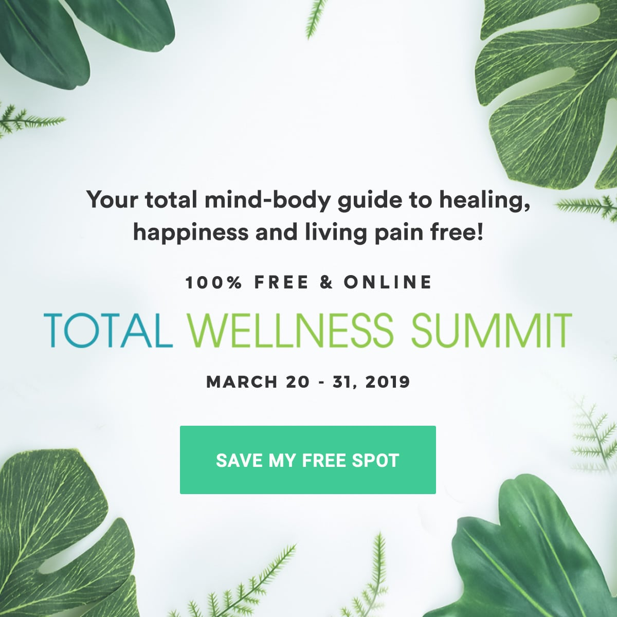 FREE & ONLINE - TOTAL WELLNESS SUMMIT - MARCH 20-31, 2019